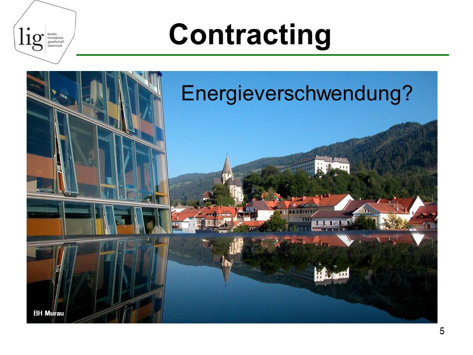 Contracting 5 Energieverschwendung? BH Murau