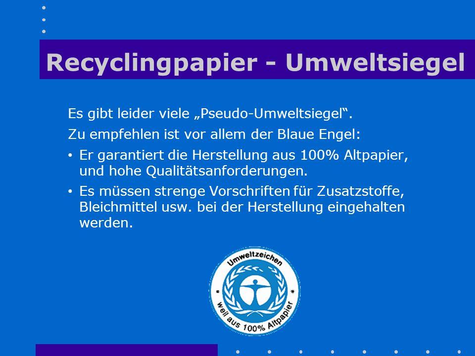 """Recyclingpapier - Umweltsiegel Es gibt leider viele """"Pseudo-Umweltsiegel"""". Zu empfehlen ist vor allem der Blaue Engel: Er garantiert die Herstellung a"""