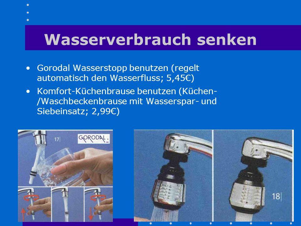 Wasserverbrauch senken Gorodal Wasserstopp benutzen (regelt automatisch den Wasserfluss; 5,45€) Komfort-Küchenbrause benutzen (Küchen- /Waschbeckenbra