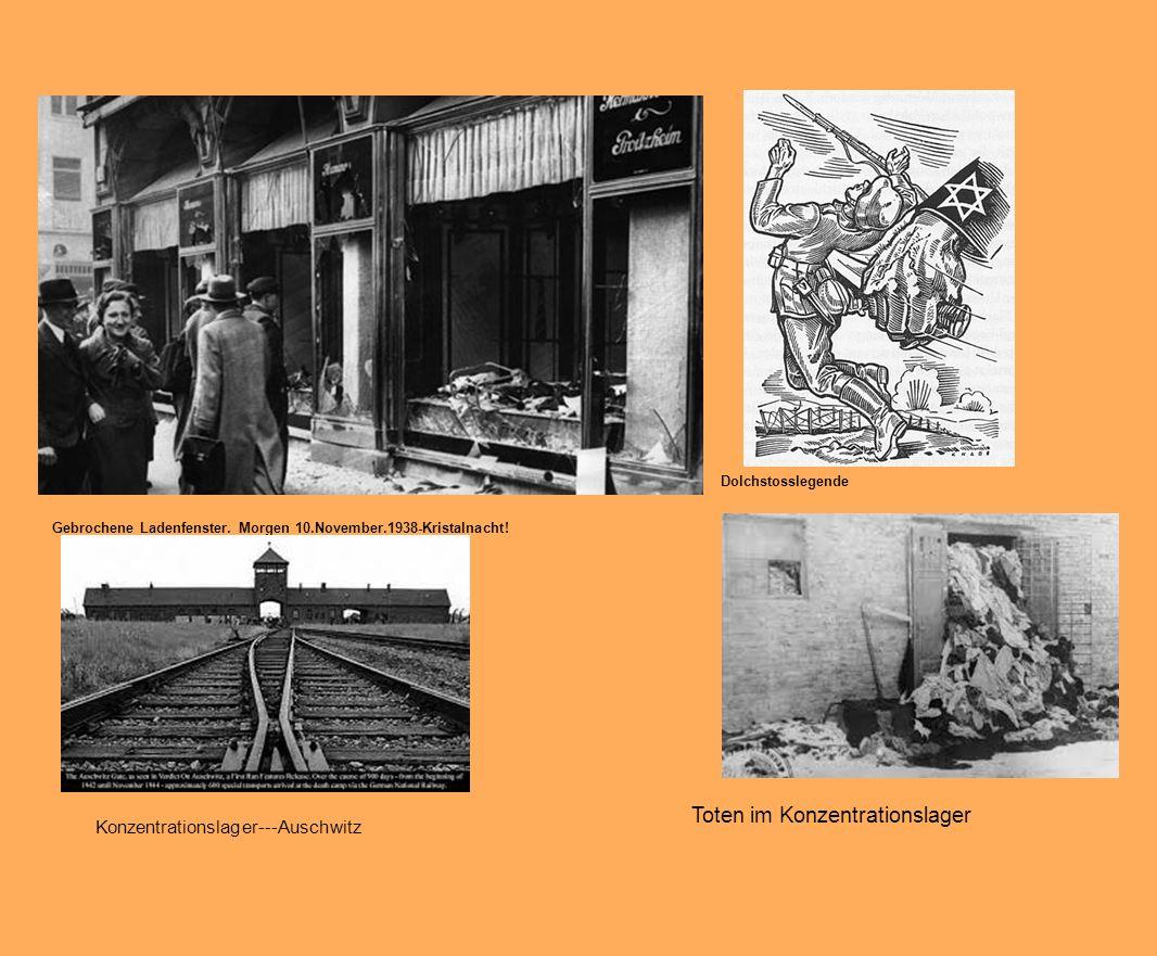 Dolchstosslegende Gebrochene Ladenfenster. Morgen 10.November.1938-Kristalnacht! Konzentrationslager---Auschwitz Toten im Konzentrationslager