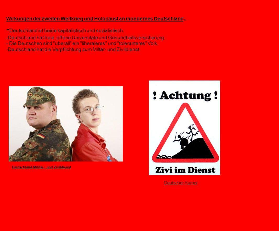 Wirkungen der zweiten Weltkrieg und Holocaust an mondernes Deutschland. - Deutschland ist beide kapitalistisch und sozialistisch. -Deutschland hat fre