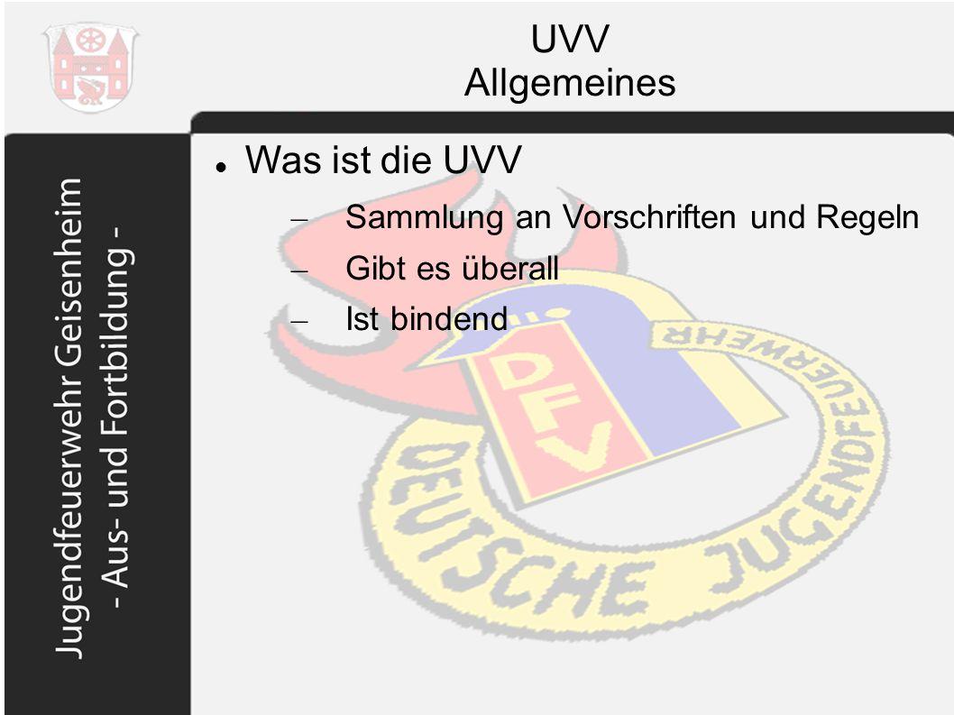 UVV Allgemeines Was ist die UVV – Sammlung an Vorschriften und Regeln – Gibt es überall – Ist bindend