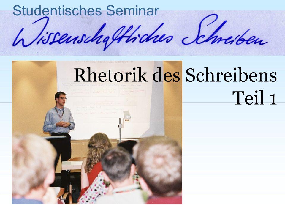 Studentisches Seminar Rhetorik des Schreibens Teil 1
