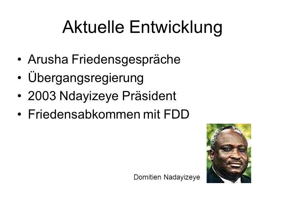 Aktuelle Entwicklung Arusha Friedensgespräche Übergangsregierung 2003 Ndayizeye Präsident Friedensabkommen mit FDD Domitien Nadayizeye