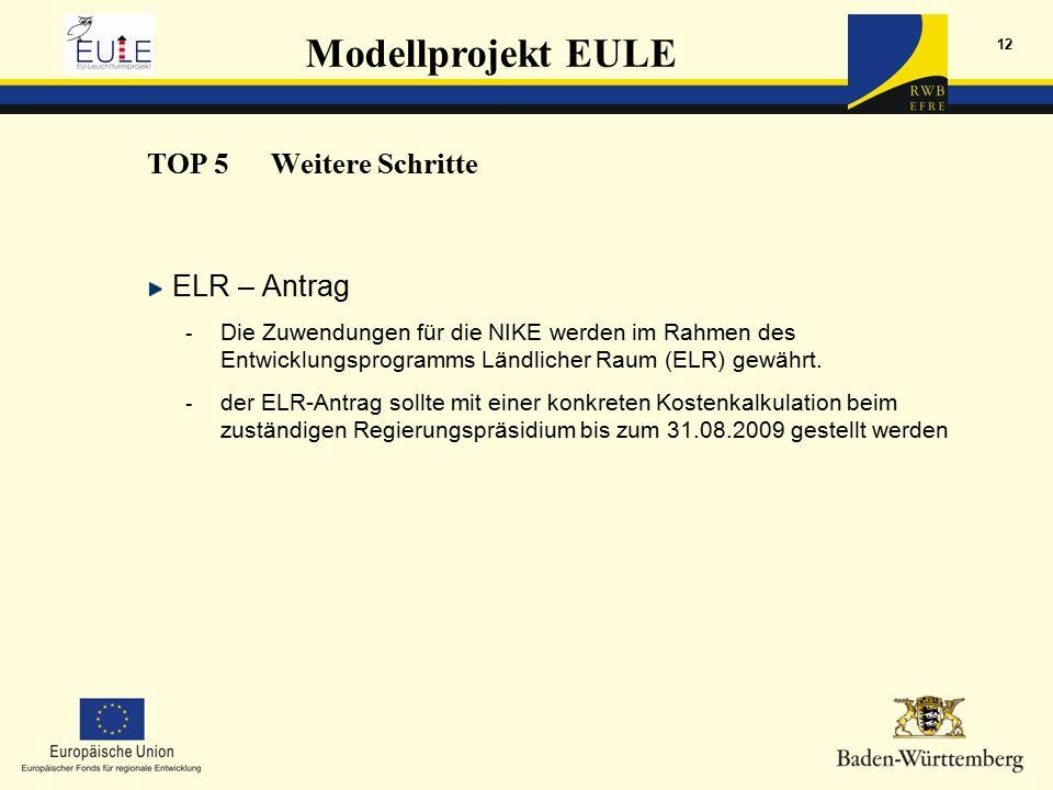 Modellprojekt EULE 12 ELR – Antrag - Die Zuwendungen für die NIKE werden im Rahmen des Entwicklungsprogramms Ländlicher Raum (ELR) gewährt.