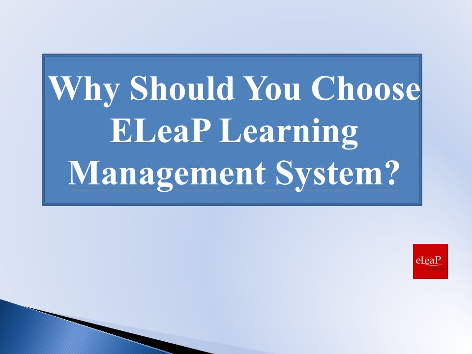 Why Should You Choose ELeaP Learning Management System?