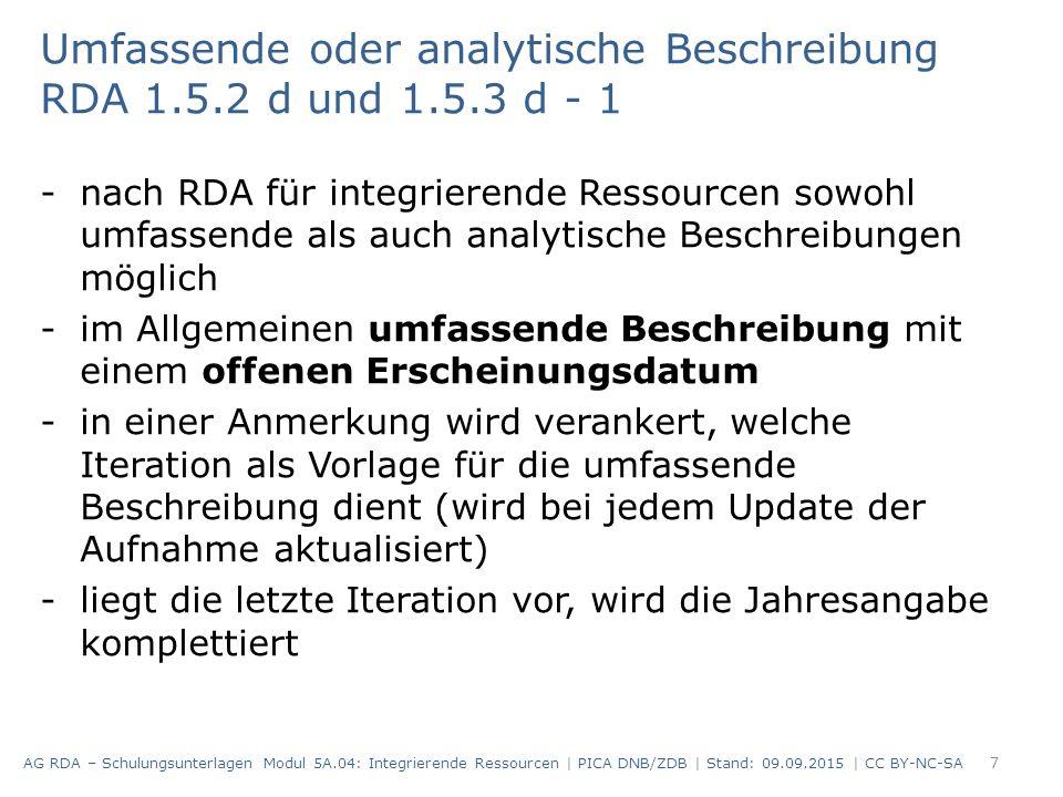 Umfassende oder analytische Beschreibung RDA 1.5.2 d und 1.5.3 d - 1 -nach RDA für integrierende Ressourcen sowohl umfassende als auch analytische Bes