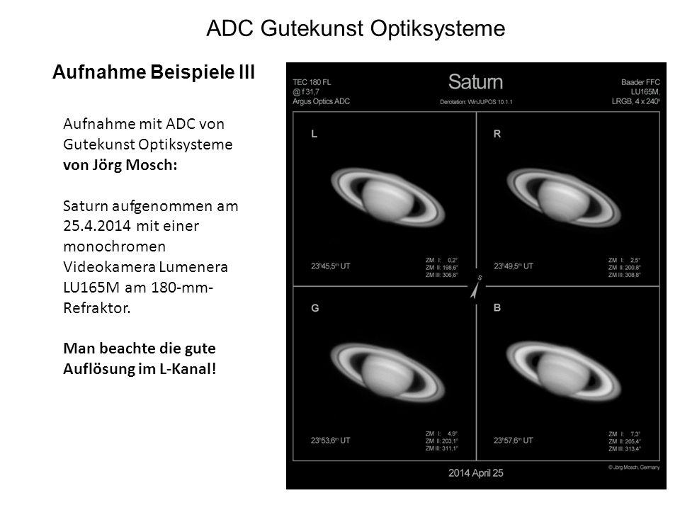 ADC Gutekunst Optiksysteme Aufnahme Beispiele III Aufnahme mit ADC von Gutekunst Optiksysteme von Jörg Mosch: Saturn aufgenommen am 25.4.2014 mit eine