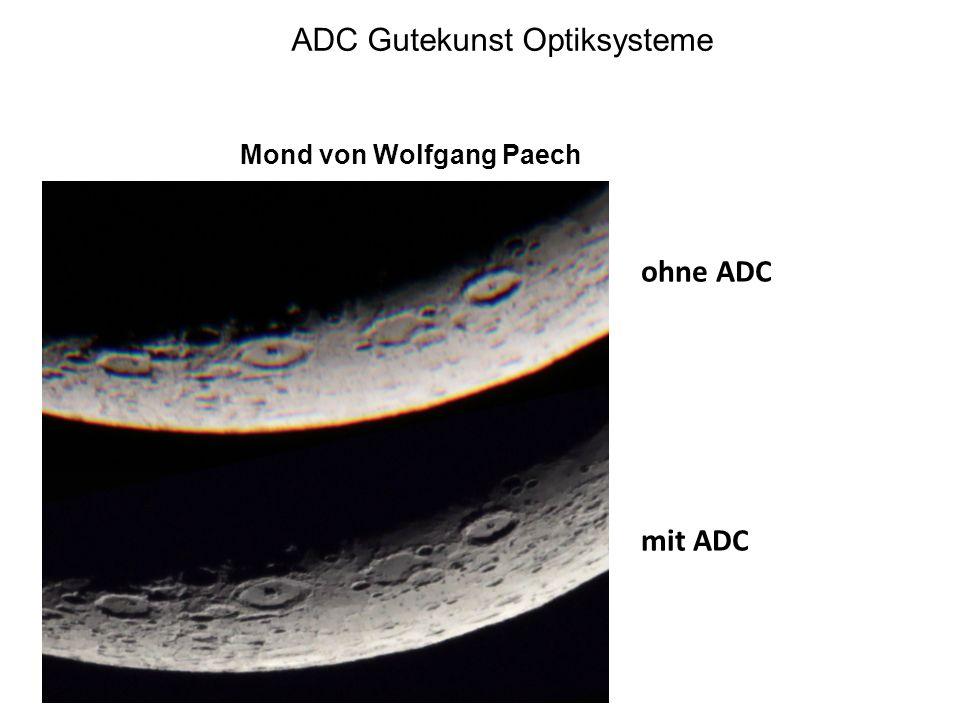ADC Gutekunst Optiksysteme Mond von Wolfgang Paech ohne ADC mit ADC