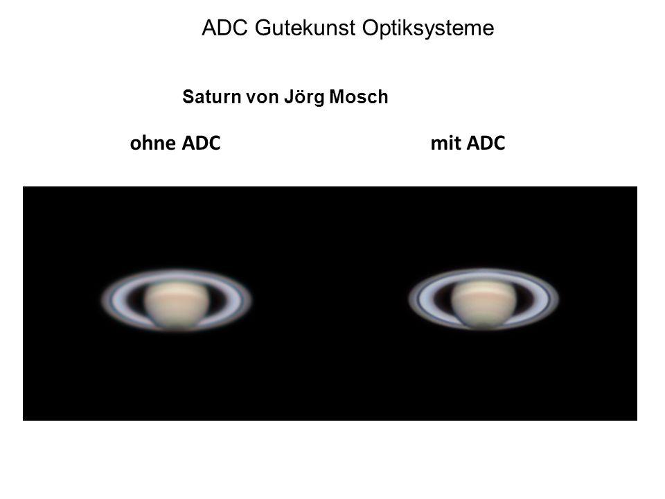 ADC Gutekunst Optiksysteme Saturn von Jörg Mosch ohne ADC mit ADC
