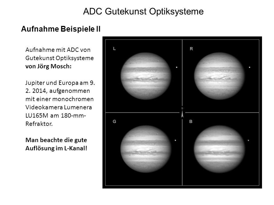 ADC Gutekunst Optiksysteme Aufnahme Beispiele II Aufnahme mit ADC von Gutekunst Optiksysteme von Jörg Mosch: Jupiter und Europa am 9. 2. 2014, aufgeno