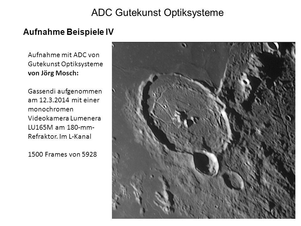 ADC Gutekunst Optiksysteme Aufnahme Beispiele IV Aufnahme mit ADC von Gutekunst Optiksysteme von Jörg Mosch: Gassendi aufgenommen am 12.3.2014 mit ein