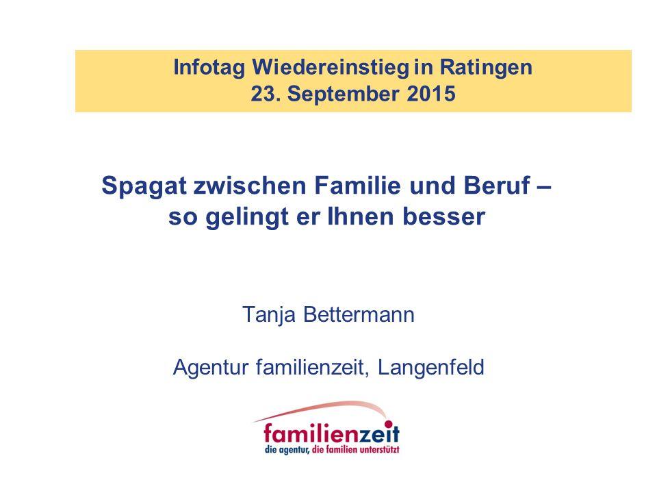 Tanja Bettermann Agentur familienzeit, Langenfeld Spagat zwischen Familie und Beruf – so gelingt er Ihnen besser Infotag Wiedereinstieg in Ratingen 23.