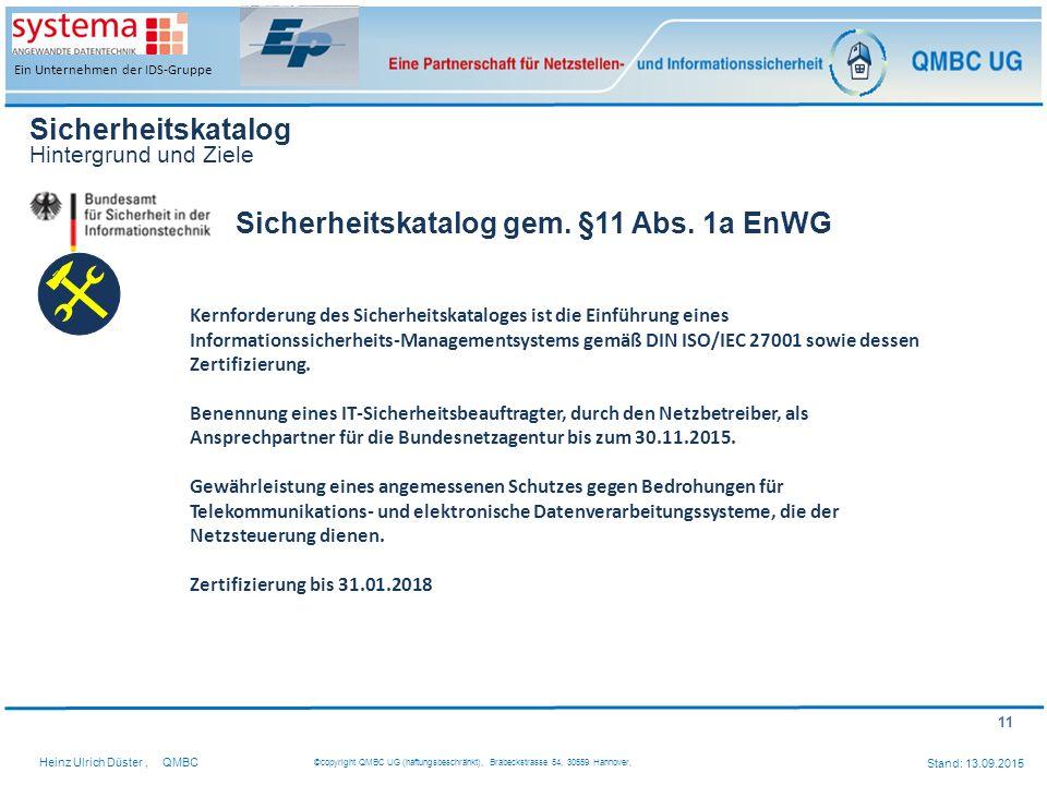 11 Heinz Ulrich Düster,QMBC ©copyright QMBC UG (haftungsbeschränkt), Brabeckstrasse 54, 30559 Hannover, Stand: 13.09.2015 Ein Unternehmen der IDS-Grup