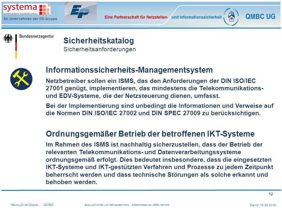 12 Heinz Ulrich Düster,QMBC ©copyright QMBC UG (haftungsbeschränkt), Brabeckstrasse 54, 30559 Hannover, Stand: 13.09.2015 Ein Unternehmen der IDS-Grup