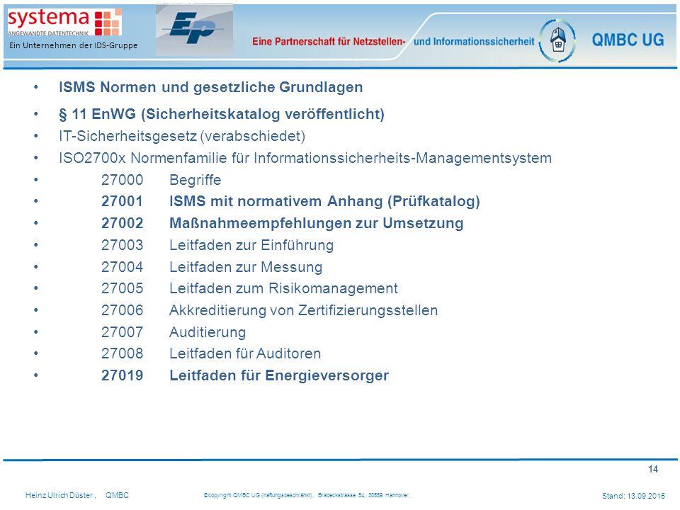 14 Heinz Ulrich Düster,QMBC ©copyright QMBC UG (haftungsbeschränkt), Brabeckstrasse 54, 30559 Hannover, Stand: 13.09.2015 Ein Unternehmen der IDS-Grup