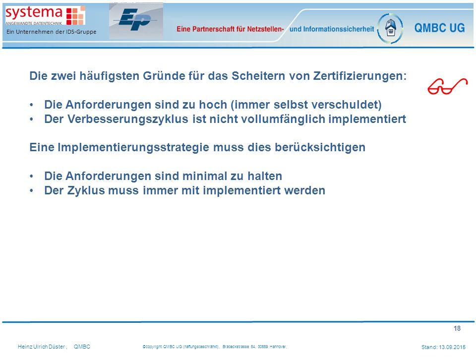 18 Heinz Ulrich Düster,QMBC ©copyright QMBC UG (haftungsbeschränkt), Brabeckstrasse 54, 30559 Hannover, Stand: 13.09.2015 Ein Unternehmen der IDS-Grup