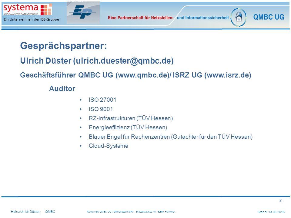2 Heinz Ulrich Düster,QMBC ©copyright QMBC UG (haftungsbeschränkt), Brabeckstrasse 54, 30559 Hannover, Stand: 13.09.2015 Ein Unternehmen der IDS-Grupp