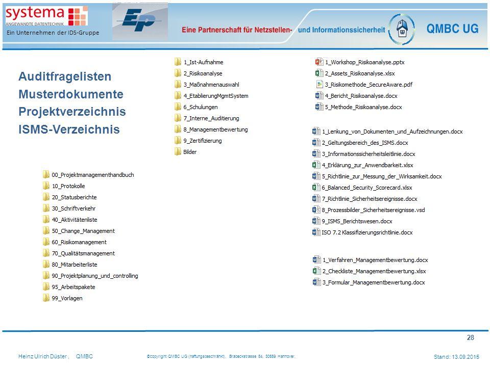 28 Heinz Ulrich Düster,QMBC ©copyright QMBC UG (haftungsbeschränkt), Brabeckstrasse 54, 30559 Hannover, Stand: 13.09.2015 Ein Unternehmen der IDS-Grup