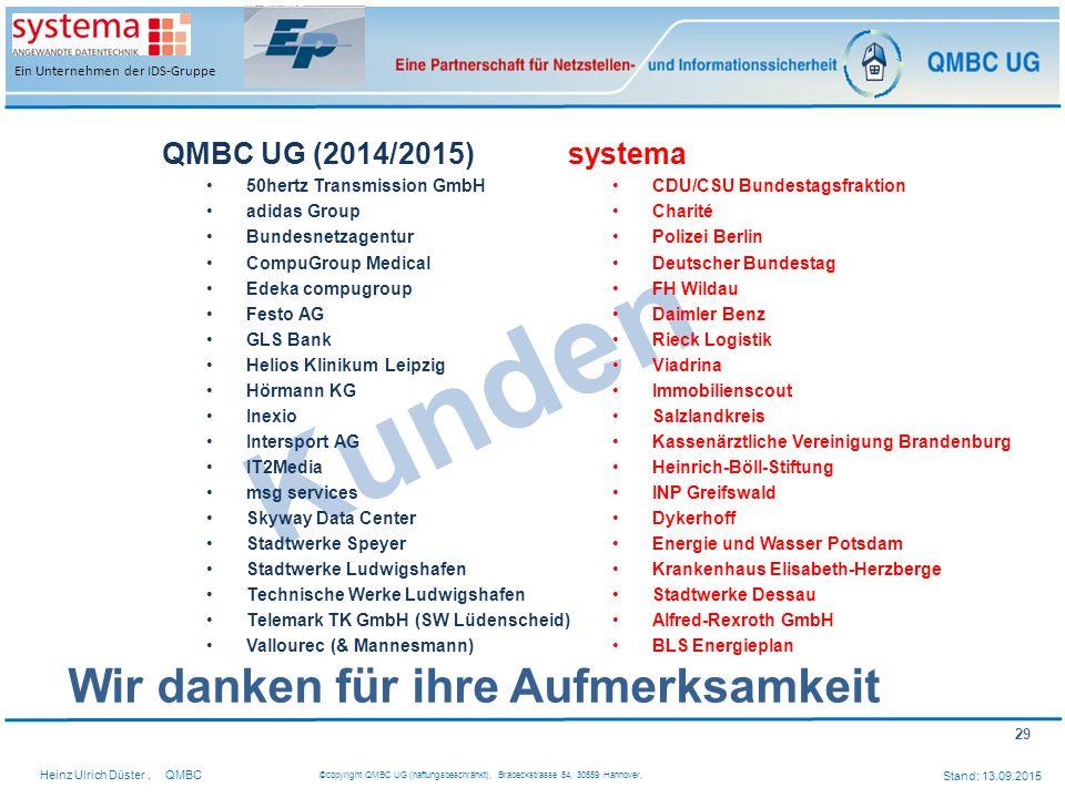 29 Heinz Ulrich Düster,QMBC ©copyright QMBC UG (haftungsbeschränkt), Brabeckstrasse 54, 30559 Hannover, Stand: 13.09.2015 Ein Unternehmen der IDS-Grup