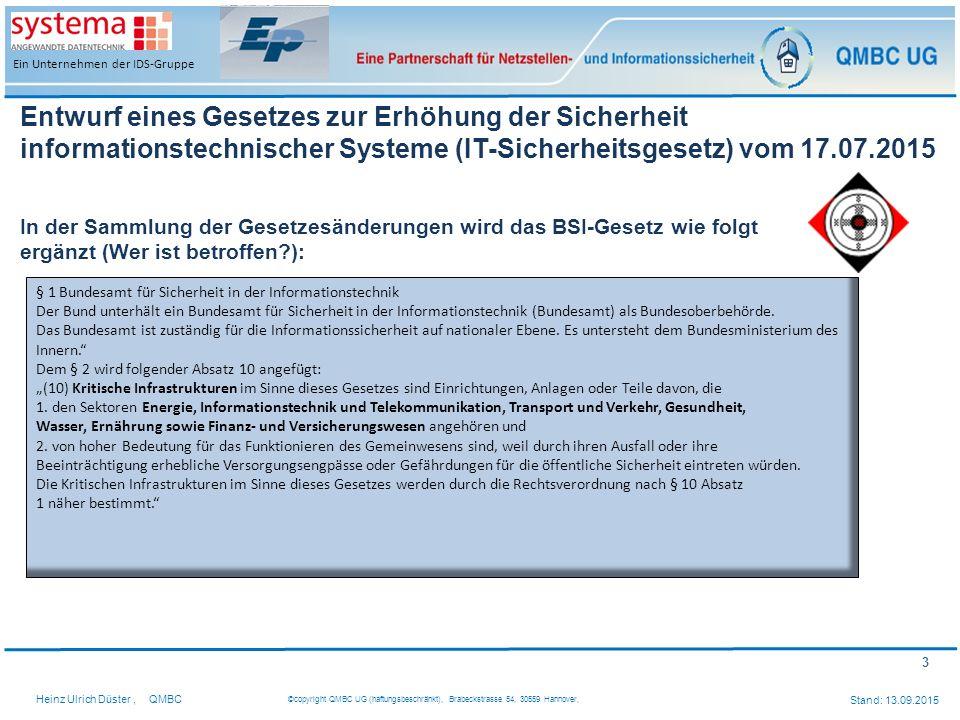 3 Heinz Ulrich Düster,QMBC ©copyright QMBC UG (haftungsbeschränkt), Brabeckstrasse 54, 30559 Hannover, Stand: 13.09.2015 Ein Unternehmen der IDS-Grupp