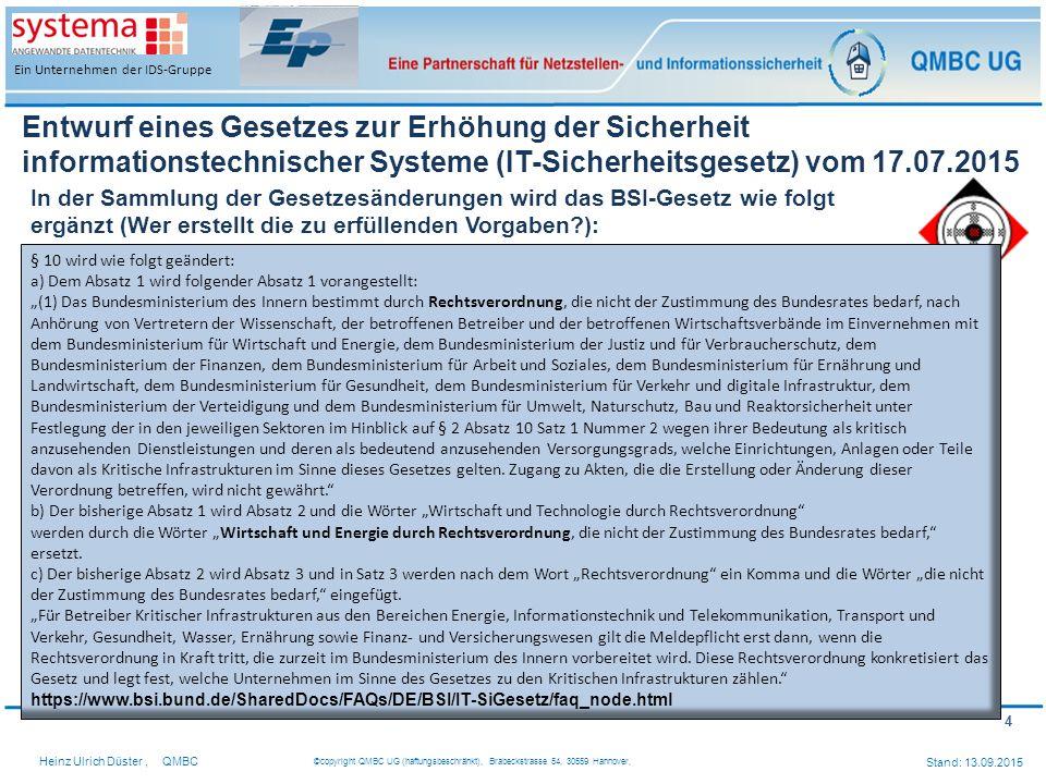 4 Heinz Ulrich Düster,QMBC ©copyright QMBC UG (haftungsbeschränkt), Brabeckstrasse 54, 30559 Hannover, Stand: 13.09.2015 Ein Unternehmen der IDS-Grupp