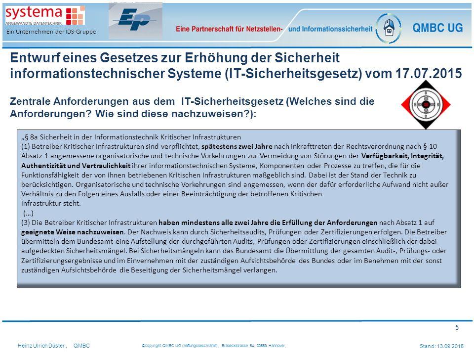 5 Heinz Ulrich Düster,QMBC ©copyright QMBC UG (haftungsbeschränkt), Brabeckstrasse 54, 30559 Hannover, Stand: 13.09.2015 Ein Unternehmen der IDS-Grupp