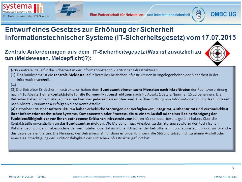 6 Heinz Ulrich Düster,QMBC ©copyright QMBC UG (haftungsbeschränkt), Brabeckstrasse 54, 30559 Hannover, Stand: 13.09.2015 Ein Unternehmen der IDS-Grupp