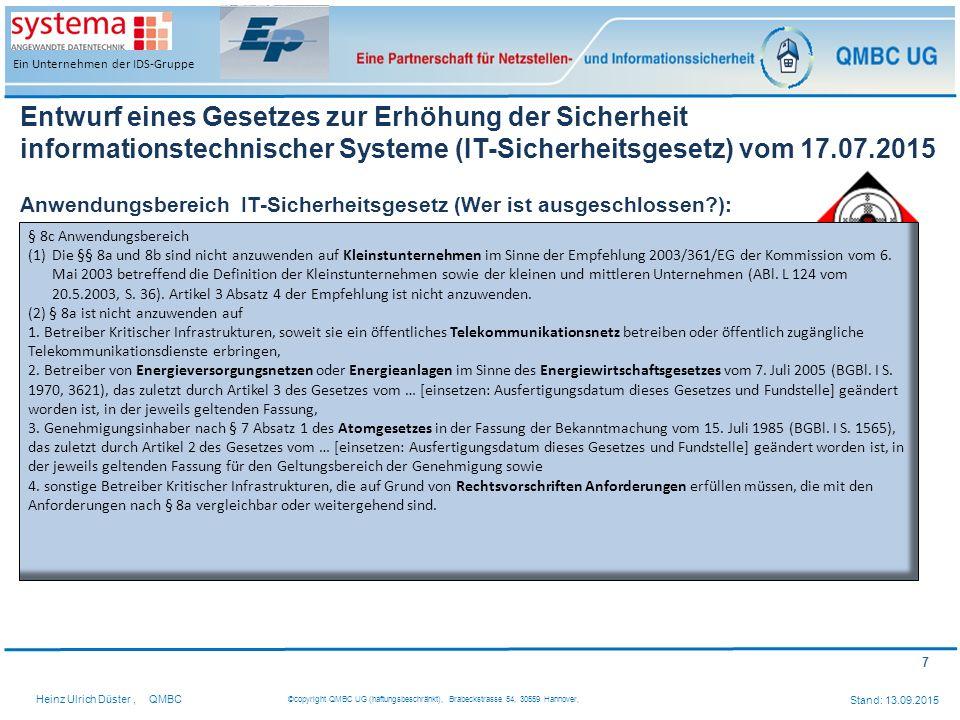 7 Heinz Ulrich Düster,QMBC ©copyright QMBC UG (haftungsbeschränkt), Brabeckstrasse 54, 30559 Hannover, Stand: 13.09.2015 Ein Unternehmen der IDS-Grupp