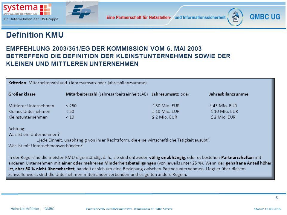 8 Heinz Ulrich Düster,QMBC ©copyright QMBC UG (haftungsbeschränkt), Brabeckstrasse 54, 30559 Hannover, Stand: 13.09.2015 Ein Unternehmen der IDS-Grupp