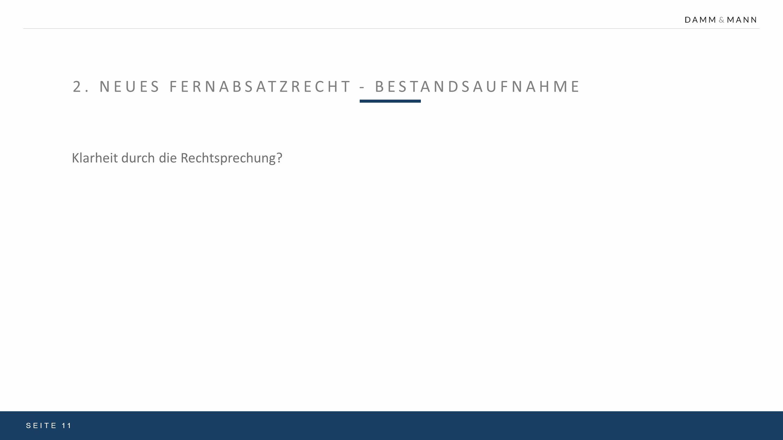 2. NEUES FERNABSATZRECHT - BESTANDSAUFNAHME SEITE 11 Klarheit durch die Rechtsprechung?