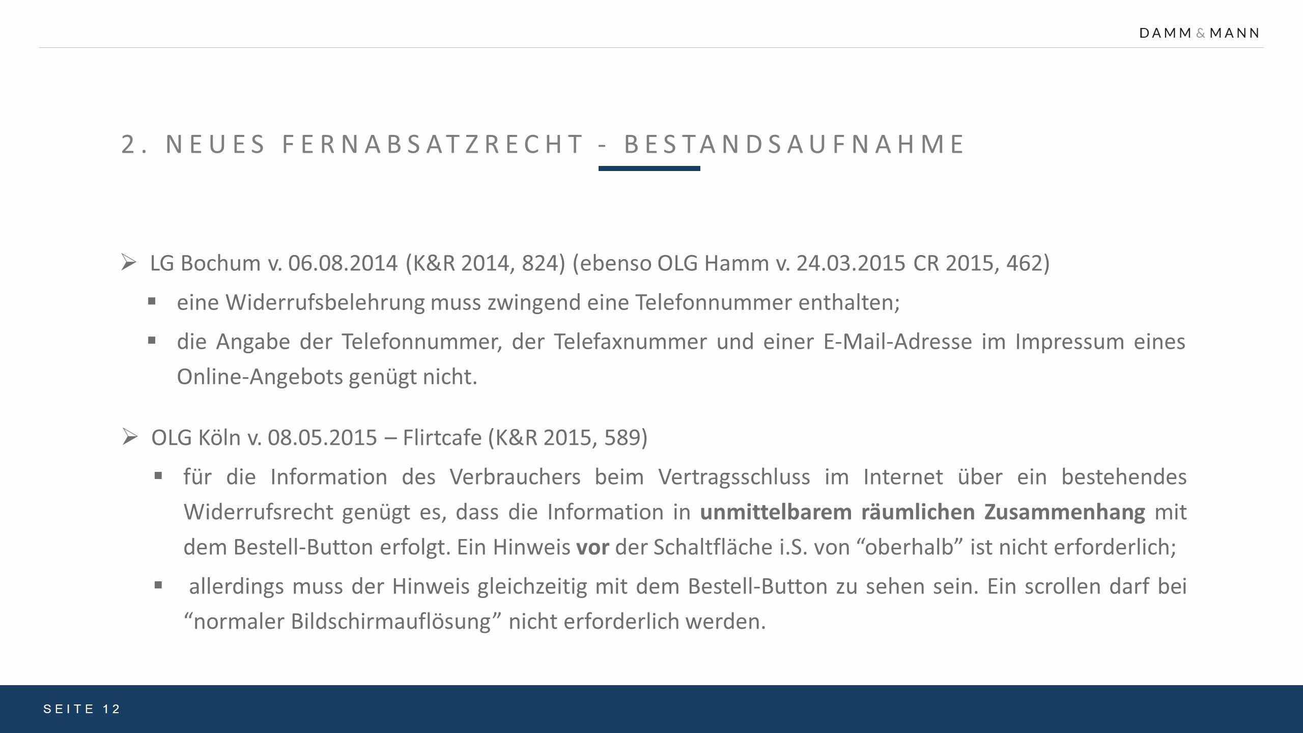 2. NEUES FERNABSATZRECHT - BESTANDSAUFNAHME SEITE 12  LG Bochum v. 06.08.2014 (K&R 2014, 824) (ebenso OLG Hamm v. 24.03.2015 CR 2015, 462)  eine Wid