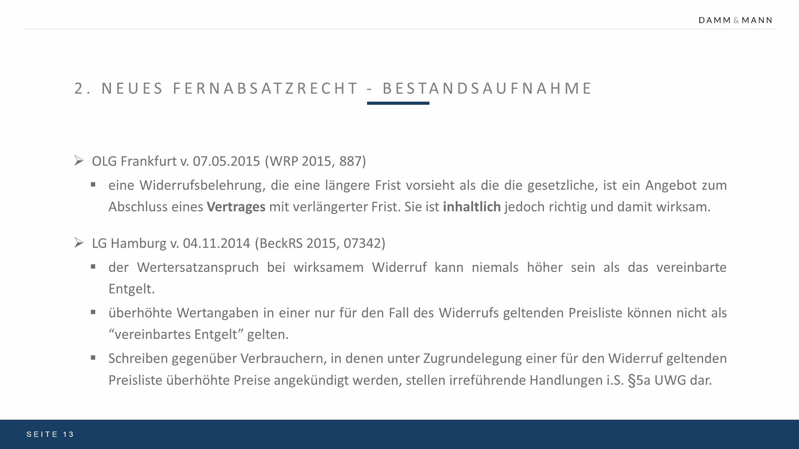 2. NEUES FERNABSATZRECHT - BESTANDSAUFNAHME SEITE 13  LG Hamburg v. 04.11.2014 (BeckRS 2015, 07342)  der Wertersatzanspruch bei wirksamem Widerruf k
