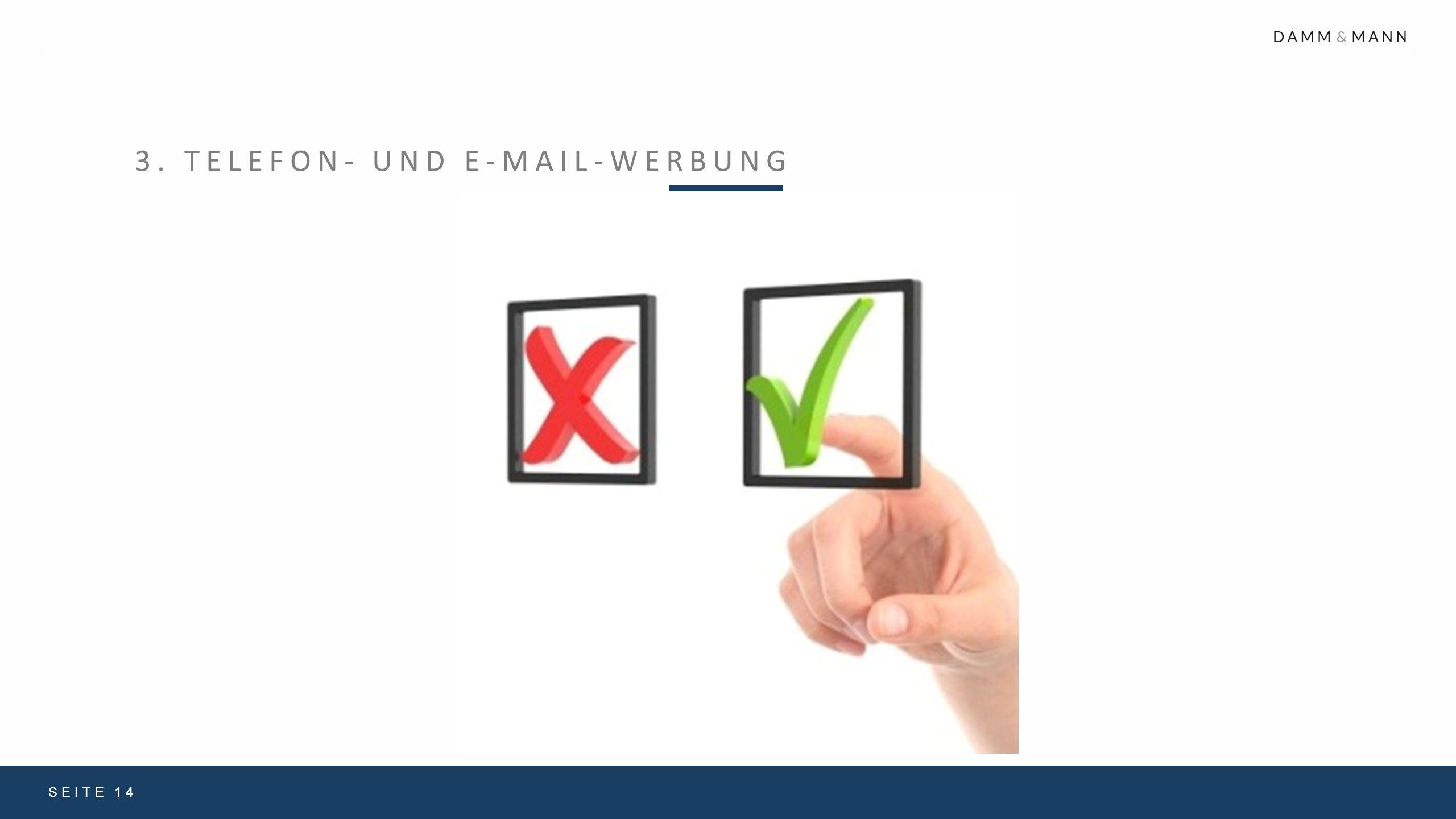 3. TELEFON- UND E-MAIL-WERBUNG SEITE 14