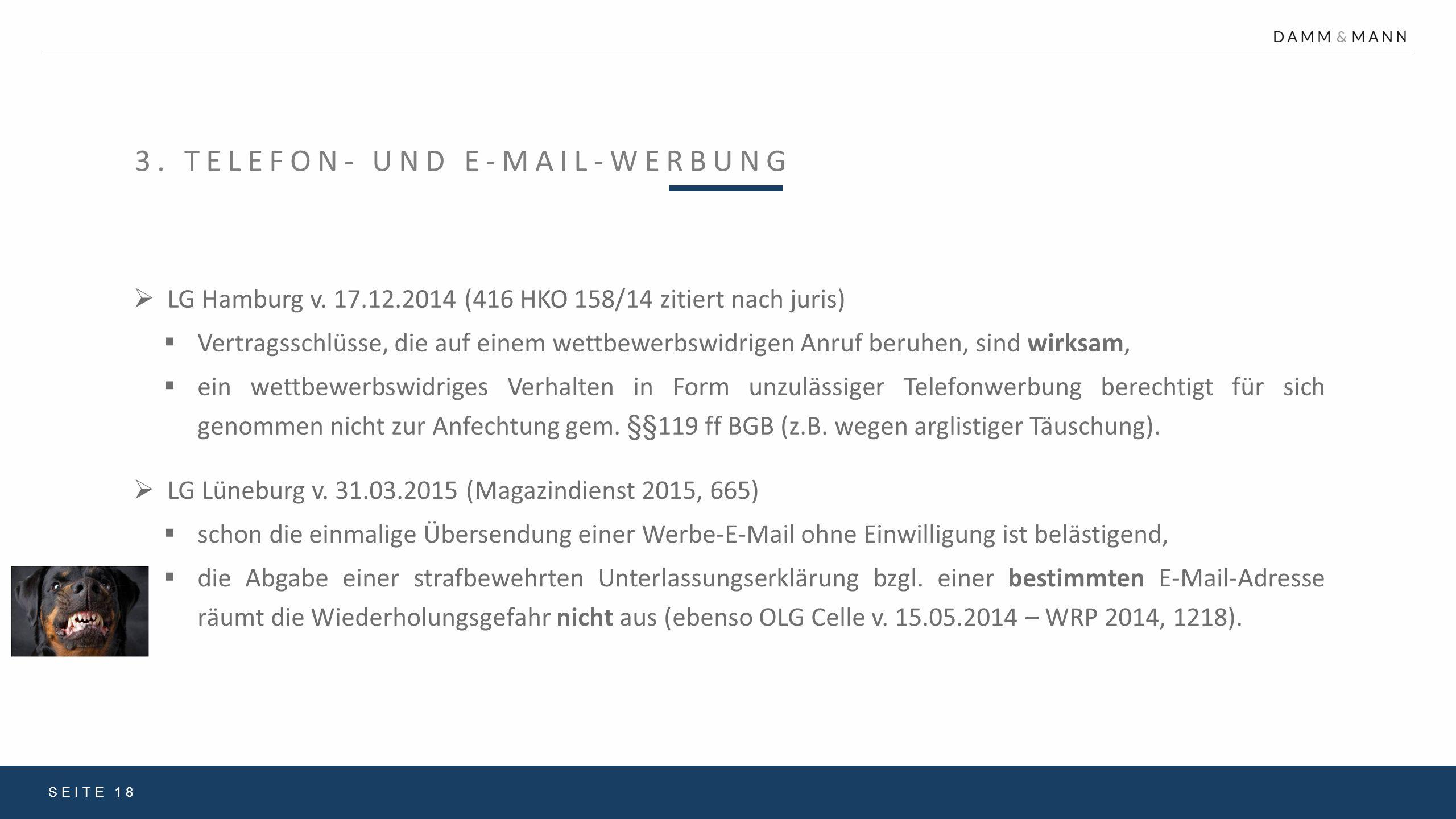 3. TELEFON- UND E-MAIL-WERBUNG SEITE 18  LG Hamburg v. 17.12.2014 (416 HKO 158/14 zitiert nach juris)  Vertragsschlüsse, die auf einem wettbewerbswi