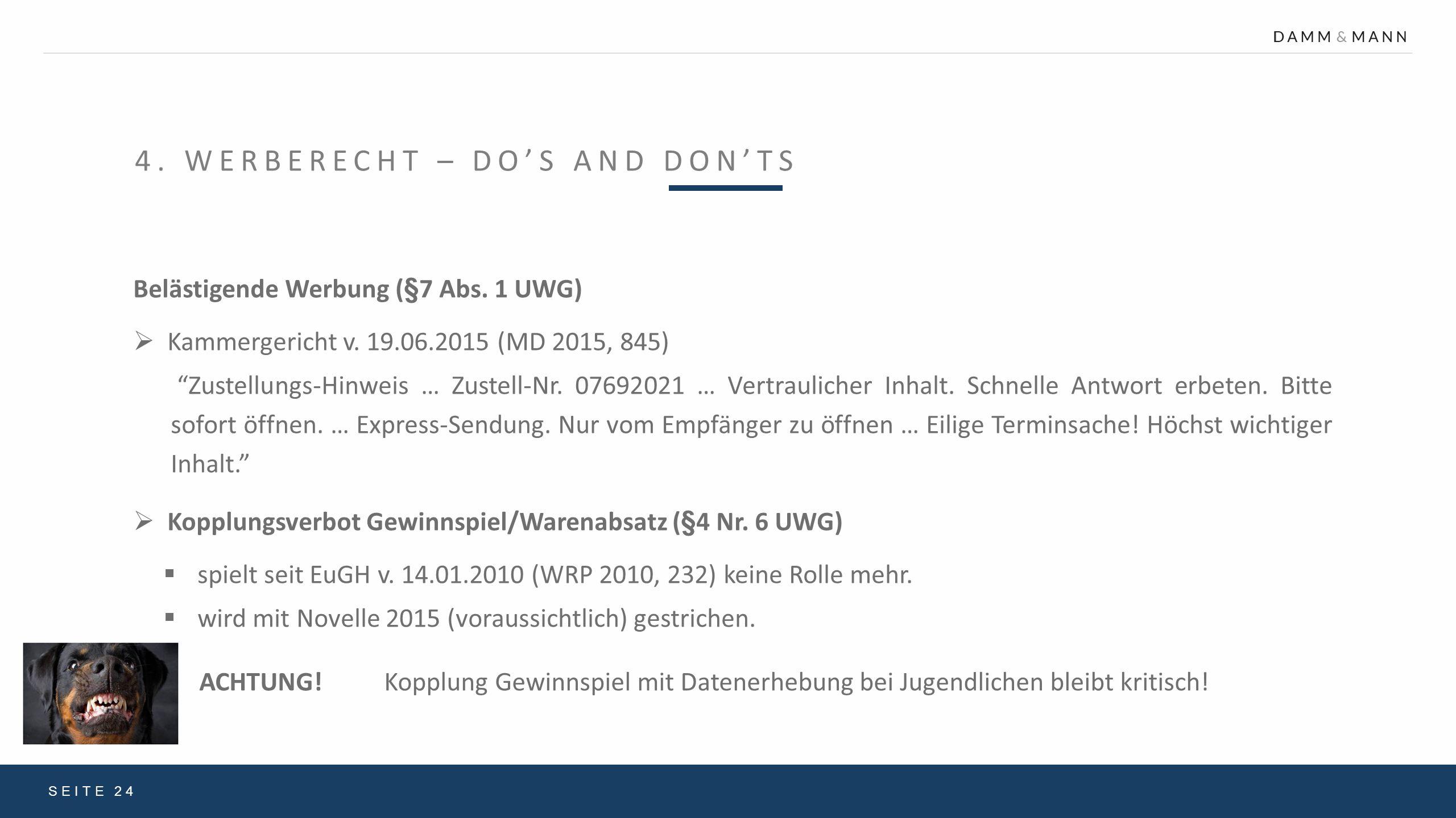 """4. WERBERECHT – DO'S AND DON'TS SEITE 24 Belästigende Werbung (§7 Abs. 1 UWG)  Kammergericht v. 19.06.2015 (MD 2015, 845) """"Zustellungs-Hinweis … Zust"""