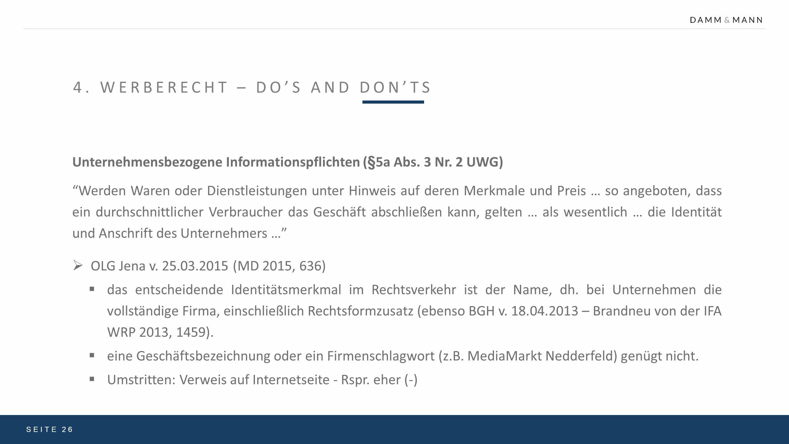 """4. WERBERECHT – DO'S AND DON'TS SEITE 26 Unternehmensbezogene Informationspflichten (§5a Abs. 3 Nr. 2 UWG) """"Werden Waren oder Dienstleistungen unter H"""