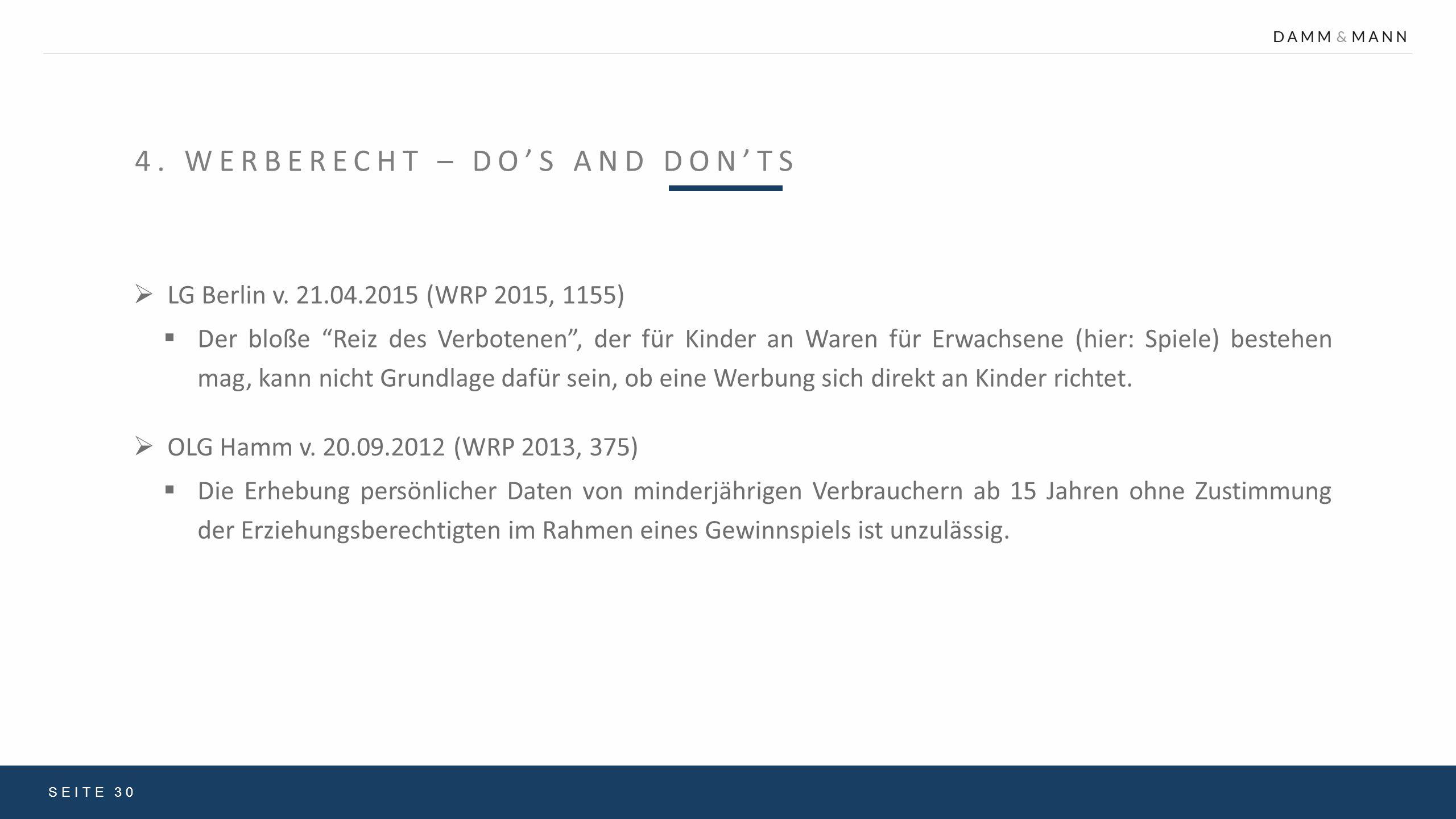 """4. WERBERECHT – DO'S AND DON'TS SEITE 30  LG Berlin v. 21.04.2015 (WRP 2015, 1155)  Der bloße """"Reiz des Verbotenen"""", der für Kinder an Waren für Erw"""