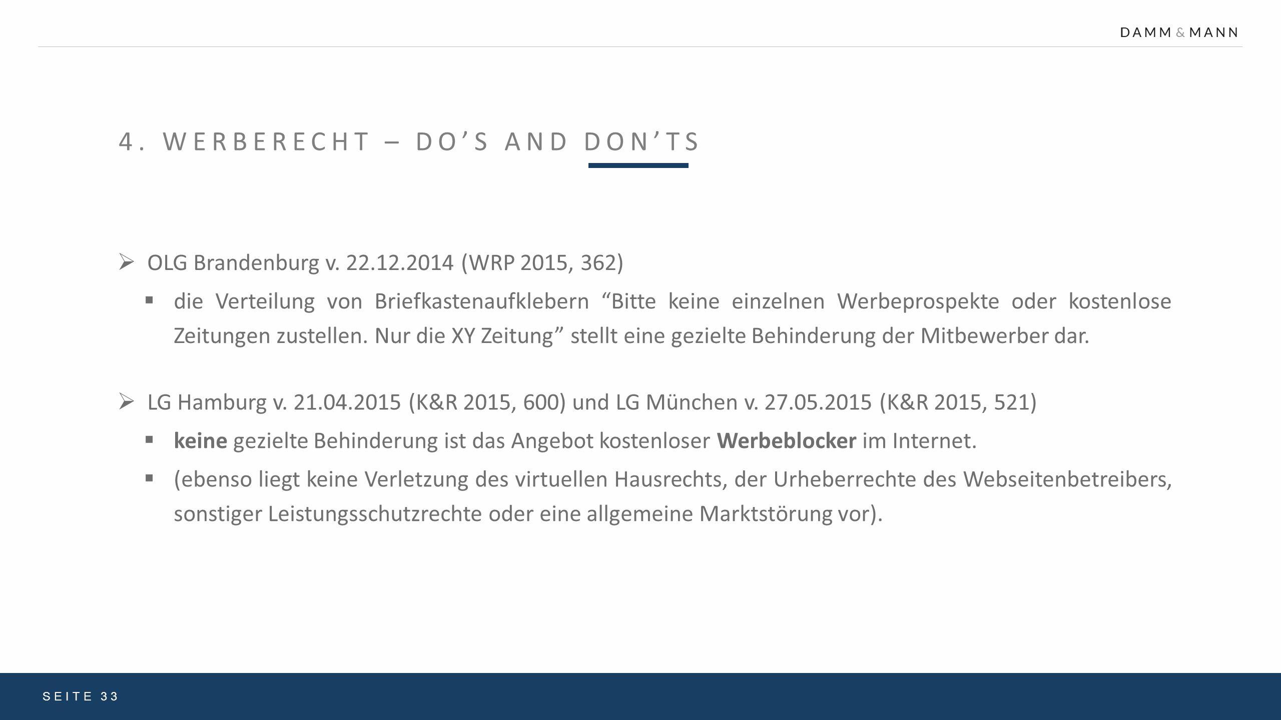 """4. WERBERECHT – DO'S AND DON'TS SEITE 33  OLG Brandenburg v. 22.12.2014 (WRP 2015, 362)  die Verteilung von Briefkastenaufklebern """"Bitte keine einze"""