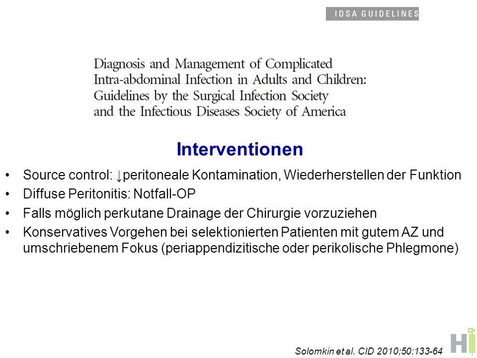 Source control: ↓peritoneale Kontamination, Wiederherstellen der Funktion Diffuse Peritonitis: Notfall-OP Falls möglich perkutane Drainage der Chirurg
