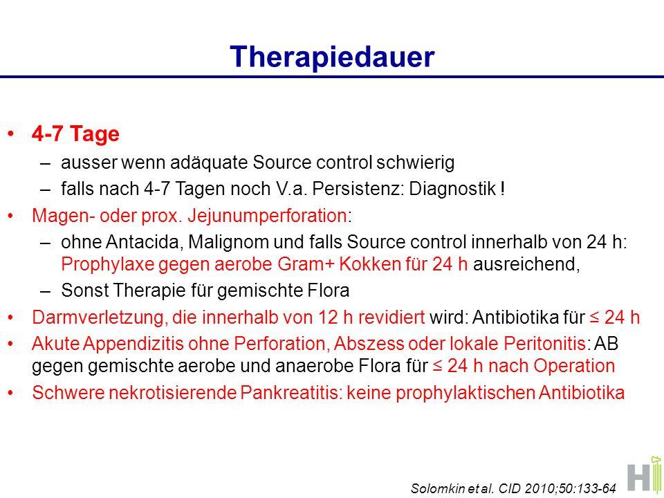 Therapiedauer 4-7 Tage –ausser wenn adäquate Source control schwierig –falls nach 4-7 Tagen noch V.a. Persistenz: Diagnostik ! Magen- oder prox. Jejun