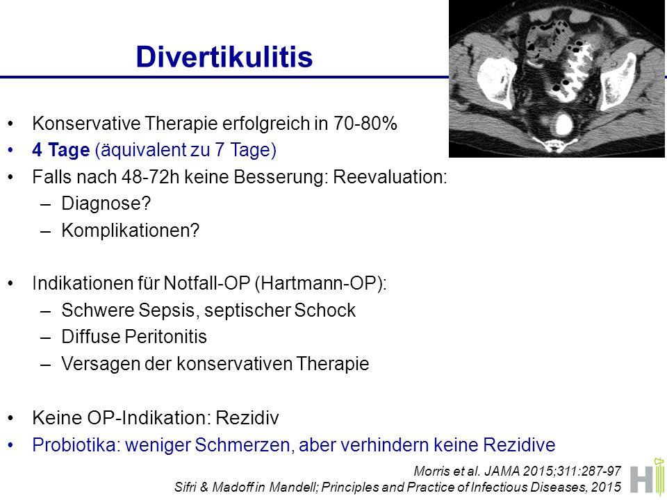 Divertikulitis Konservative Therapie erfolgreich in 70-80% 4 Tage (äquivalent zu 7 Tage) Falls nach 48-72h keine Besserung: Reevaluation: –Diagnose.