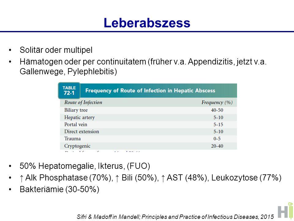 Leberabszess Solitär oder multipel Hämatogen oder per continuitatem (früher v.a. Appendizitis, jetzt v.a. Gallenwege, Pylephlebitis) 50% Hepatomegalie