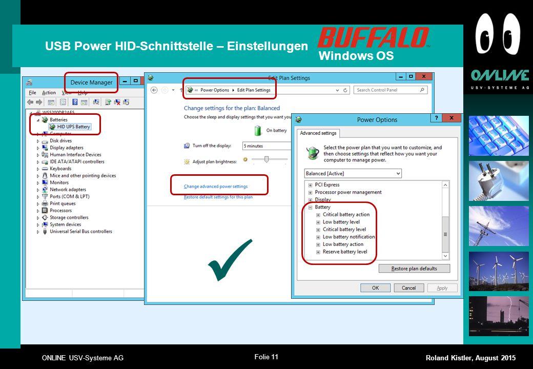 Folie 11 ONLINE USV-Systeme AG Roland Kistler, August 2015 USB Power HID-Schnittstelle – Einstellungen Windows OS
