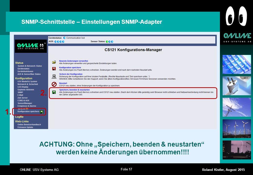 """Folie 17 ONLINE USV-Systeme AG Roland Kistler, August 2015 ACHTUNG: Ohne """"Speichern, beenden & neustarten"""" werden keine Änderungen übernommen!!!! SNMP"""