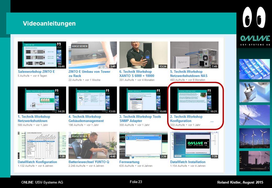 Folie 23 ONLINE USV-Systeme AG Roland Kistler, August 2015 Videoanleitungen