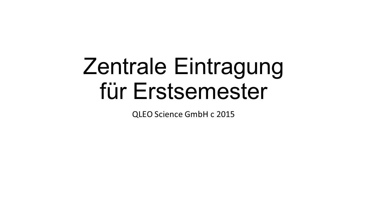 Zentrale Eintragung für Erstsemester QLEO Science GmbH c 2015