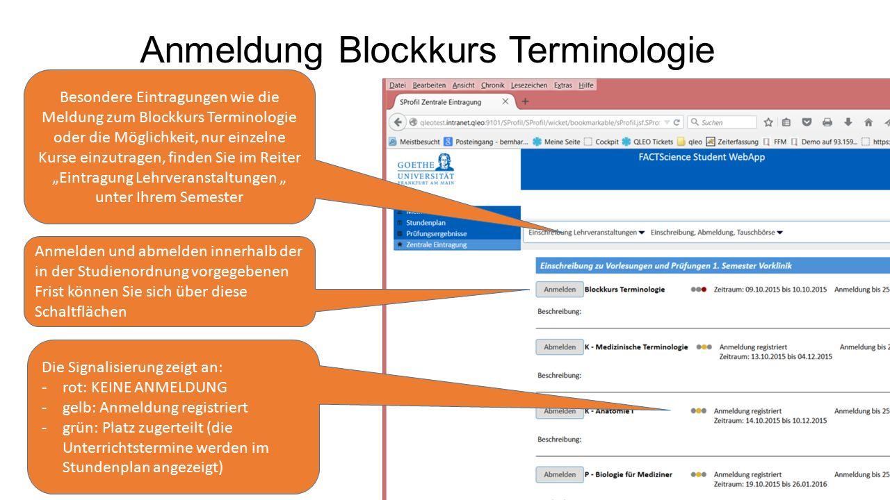 Anmeldung Blockkurs Terminologie Besondere Eintragungen wie die Meldung zum Blockkurs Terminologie oder die Möglichkeit, nur einzelne Kurse einzutrage