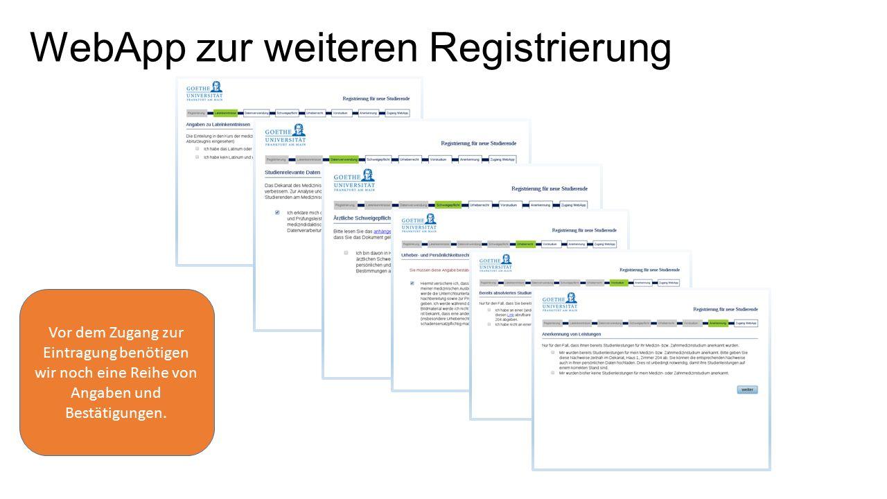WebApp zur weiteren Registrierung Vor dem Zugang zur Eintragung benötigen wir noch eine Reihe von Angaben und Bestätigungen.