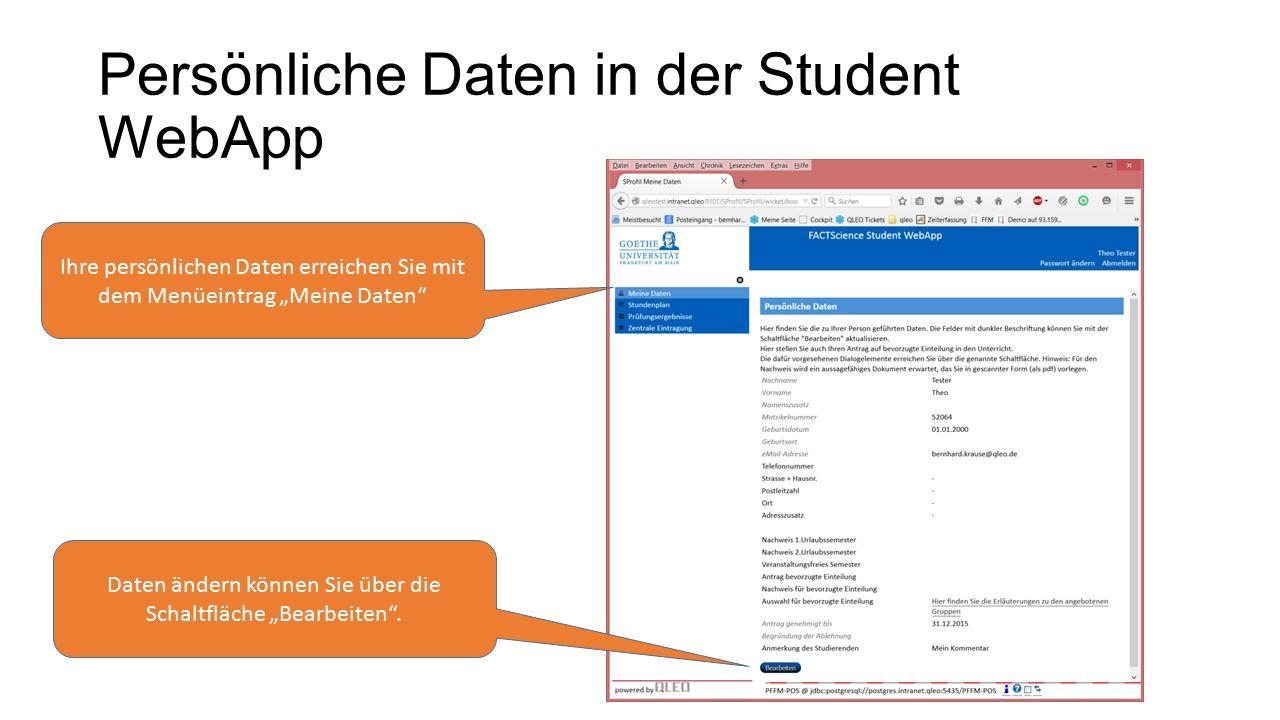 """Persönliche Daten in der Student WebApp Ihre persönlichen Daten erreichen Sie mit dem Menüeintrag """"Meine Daten"""" Daten ändern können Sie über die Schal"""